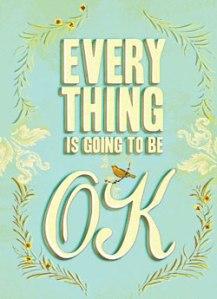 everythingisgoingtobeOK